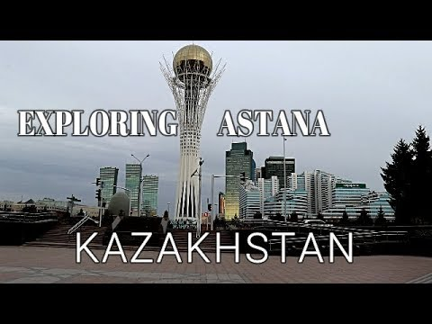 EXPLORING ASTANA CITY - KAZAKHSTAN