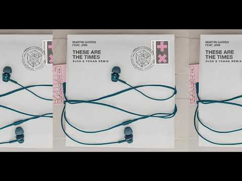 Martin Garrix feat. JRM - These Are The Times - SUSH & YOHAN REMIX