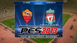 PES 2013 Gameplay 🎮 AS Roma vs Liverpool FC 02/05/2018