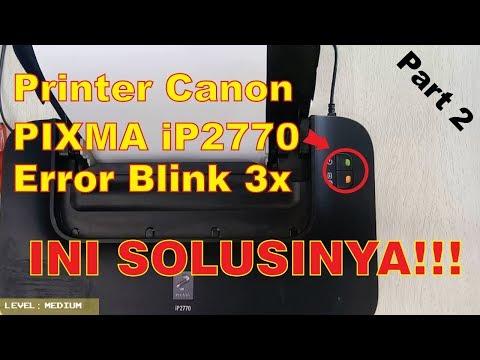 Servis Printer Canon iP2770 Kedip 3 kali Blink 3x (Part 1).