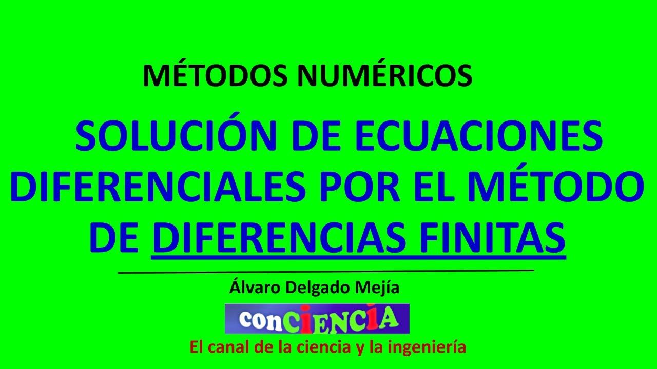 Solución de ecuaciones diferenciales por el método de diferencias finitas