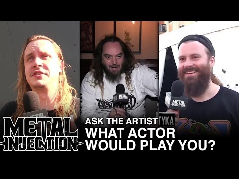 Ask The Artist: What Actor Would Play You? | Metal Injection