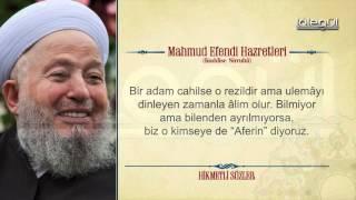 Mahmud Efendi Hazretlerinin Hikmetli Sözleri Bölüm 1
