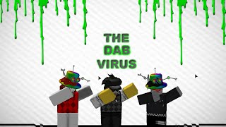 THE DAB VIRUS -A ROBLOX MACHINIMA