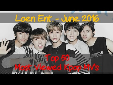 Top 50 Most Viewed Music Video - Loen/1theK  Entertainment (June, 2016)