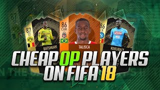The TOP 10 Most OVERPOWERED Cheap Players on FIFA 18