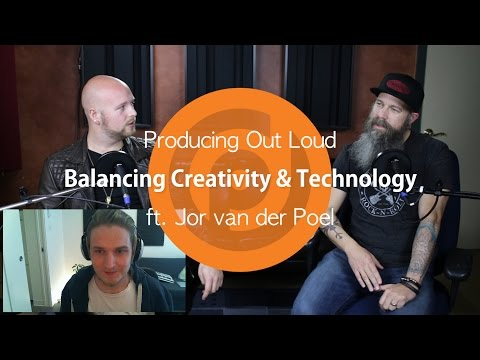 Balancing Creativity & Technology | Producing Out Loud Ep. 2 ft. Jor van der Poel