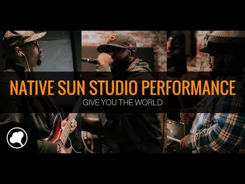 Native Sun - Give You the World (hip hop live musicians)