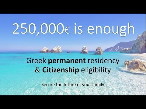 Greek permanent residency - 250,000 € is enough