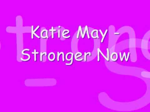 Katie May - Stronger Now