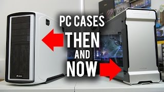 4 Major Changes to PC Cases in the Last 5 Years: Then and Now