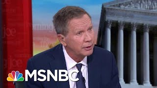 What Would It Take For Kasich To Run In 2020? | Morning Joe | MSNBC