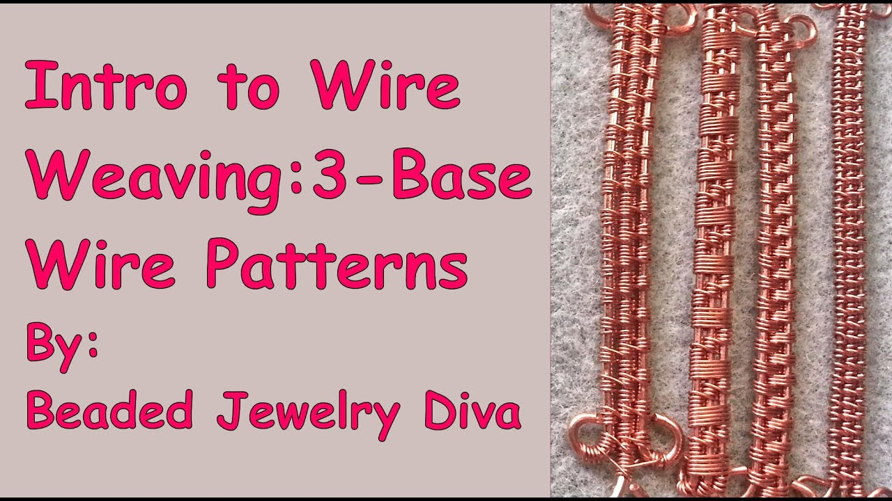 Wire Weaving Patterns With 3 Base Wires - Wire Weaving Tutorial ...