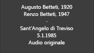 1985.01b Augusto Betteti, 1920 - 5.1.1985 (Presente il figlio Renzo, 1947)
