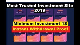 Most Trusted Investment Site 2019|| Minimum Investment 1$|| Instant Withdrawal Proof