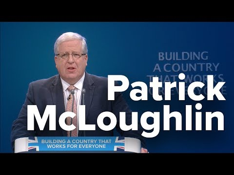 Patrick McLoughlin: Speech to Conservative Party Conference 2017