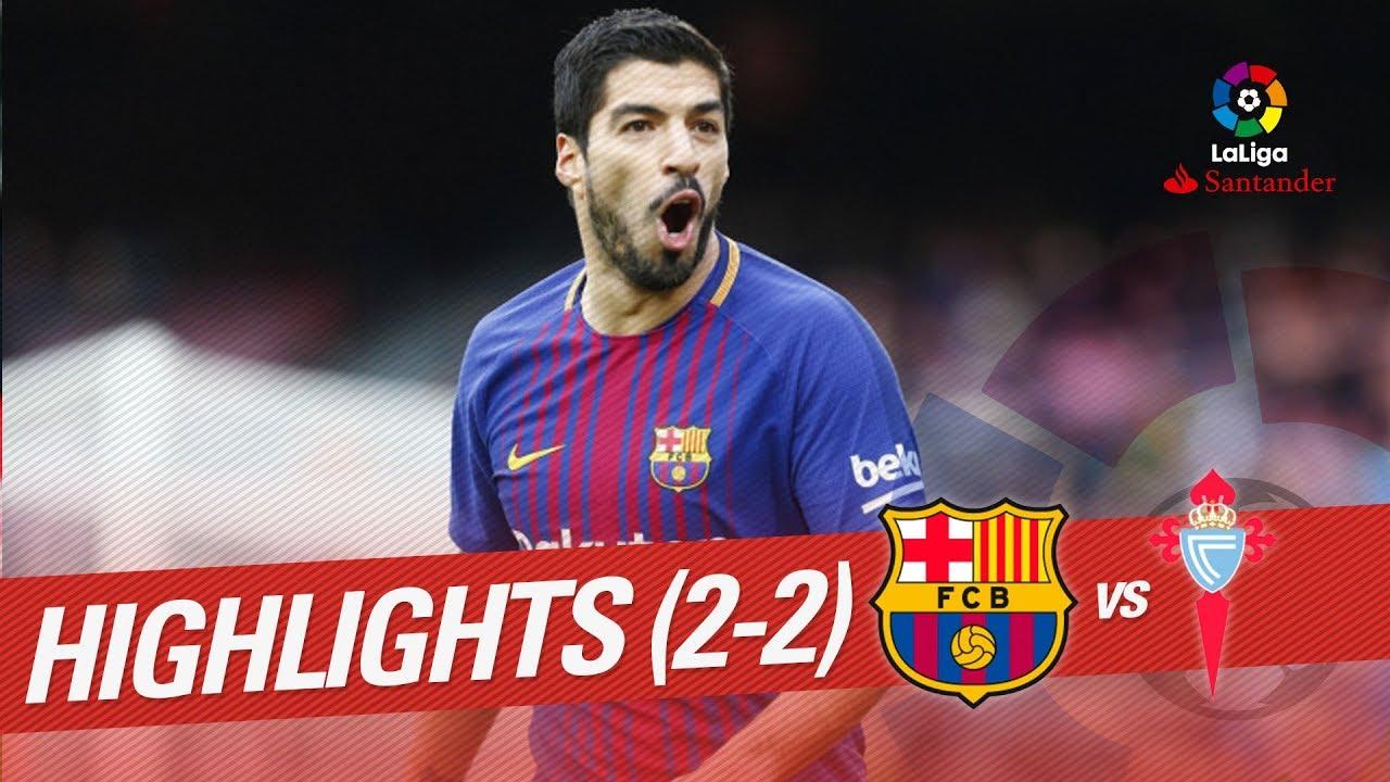 Resumen De Fc Barcelona Vs Rc Celta 2 2 Youtube