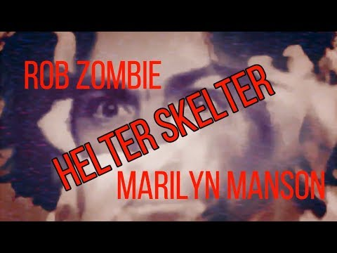 Rob Zombie and Marilyn Manson HELTER SKELTER VIDEO with