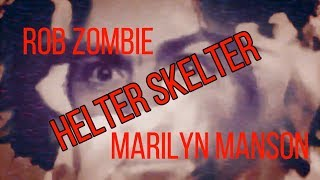 Rob Zombie and Marilyn Manson HELTER SKELTER VIDEO with lyrics