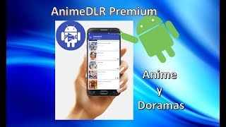 AnimeDLR Premium / Anime / Doramas / Android