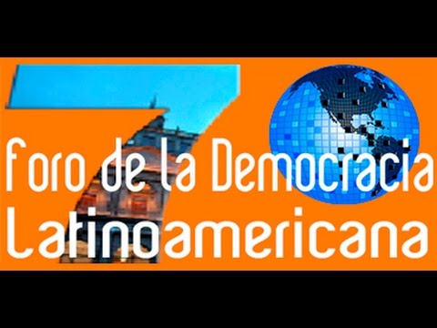 Seventh Forum of Latin American Democracy