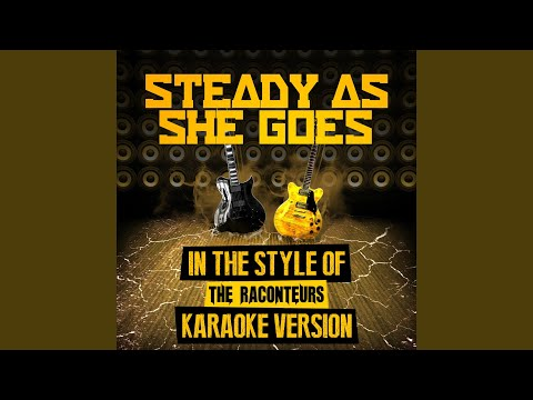 Steady as She Goes (In the Style of the Raconteurs) (Karaoke Version)