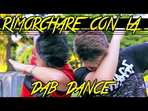 RIMORCHIARE CON LA DAB DANCE - Matt & Bise