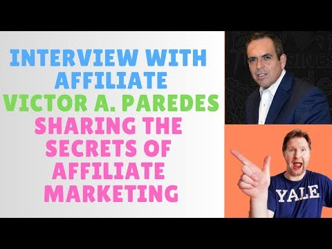 Interview With Affiliate Victor A. Paredes Sharing Secrets of Affiliate Marketing