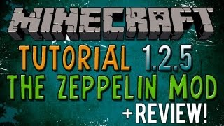 Minecraft how to download the Zeppelin Mod - 1.2.5