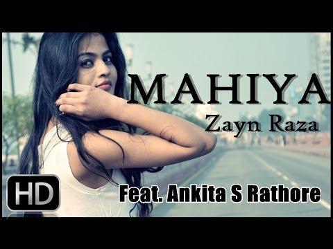 Mahiya - Zayn Raza Featuring Ankita S Rathore