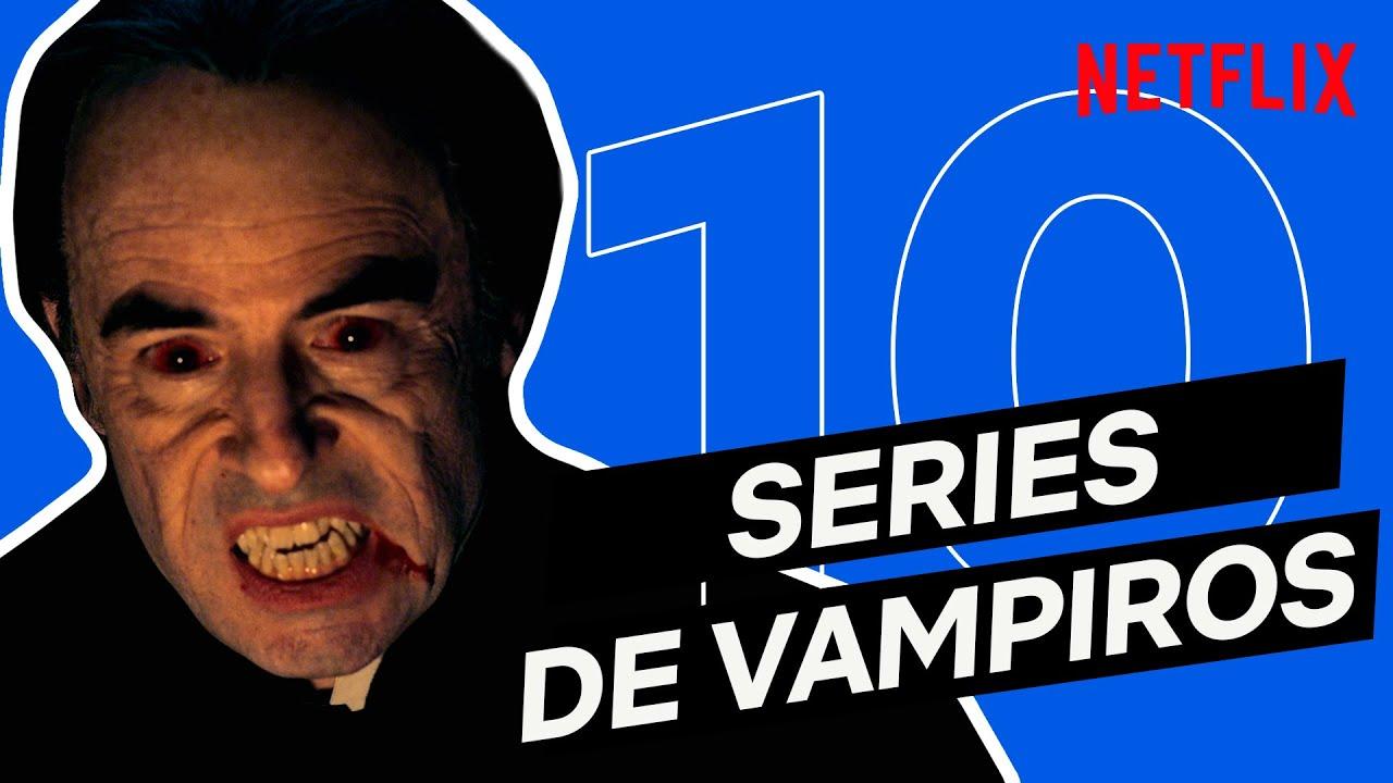 10 SERIES y PELIS de VAMPIROS | Netflix España