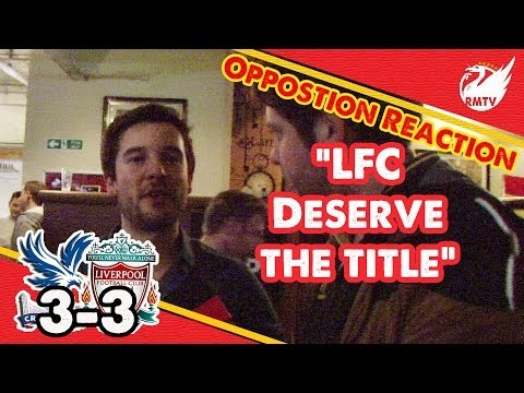 """""""No-One Deserves Title Like Liverpool Do""""    Crystal Palace 3-3 Liverpool   OPPO Fan Reactions"""