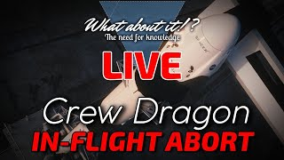 What about it!? LIVE - Watch SpaceX's Crew Dragon In-Flight Abort Test With Me!