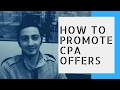 CPA Marketing - How To Promote CPA Offers