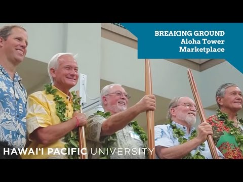 HPU Breaks Ground on the Revitalization of Aloha Tower Marketplace