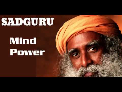 How we keep our mind to create right thing by sadhguru - mind power