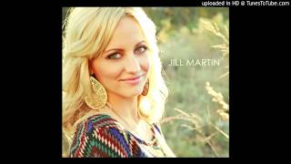Jill Martin - Who's Gonna Want Me Now