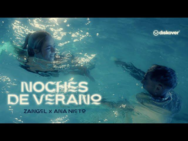 Noches de Verano - Zangel x Ana Nieto (Prod. Mike Wit)