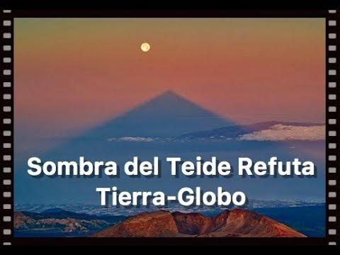 ¡La Sombra del Volcán TEIDE Refuta la Tierra Globo!