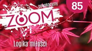 ZOOM Powakacyjny #85 Logika miłości - Remi Recław SJ