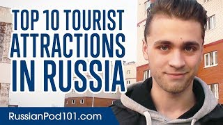 Learn the Top 10 Tourist Attractions in Russia