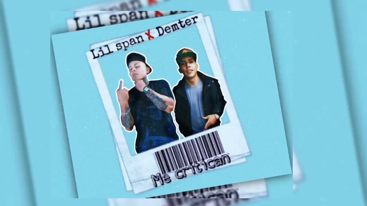 Download Me critican - Lil span ft. Demter 🔥