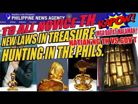 LAWS & GUIDELINES FOR TREASURE HUNTING IN PHILS