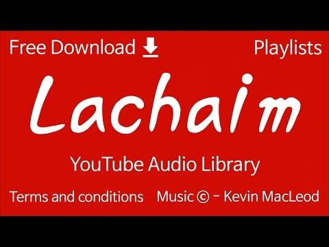 lachaim-|-youtube-audio-library