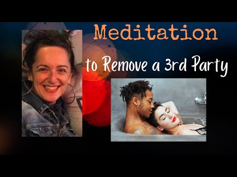 Meditation to Remove a 3rd Party