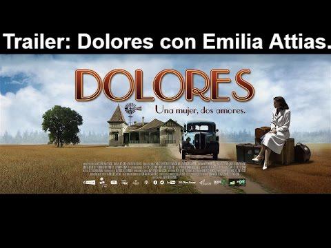 Emilia Attias en Dolores, La  Película Trailer