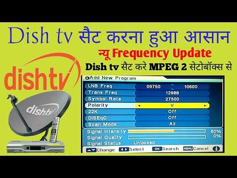 Dish tv सैट करना हुआ आसान टीवी सैट करे MPEG 2 सेटोबॉक्स से न्यू Frequency से