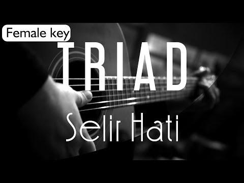 Triad - Selir Hati Female Key ( Acoustic Karaoke )