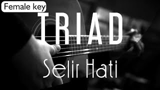 Triad - Selir Hati Female Key ( Acoustic Karaoke ) thumbnail
