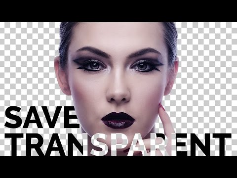 How To Save Transparent Background In Photoshop CC 2017